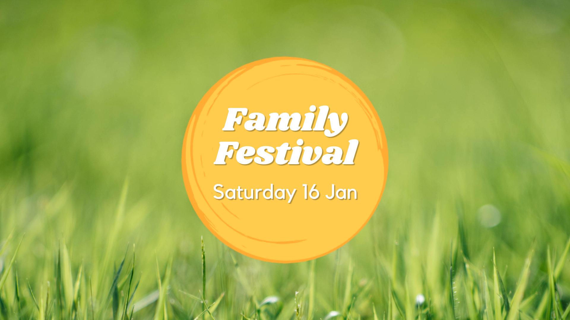 Family Festival Saturday 16 Jan