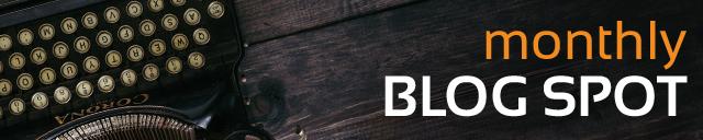 Monthly Blog Spot