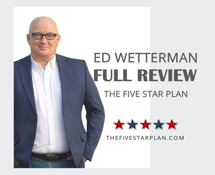 Ed Wetterman Reviews The Five Star Plan