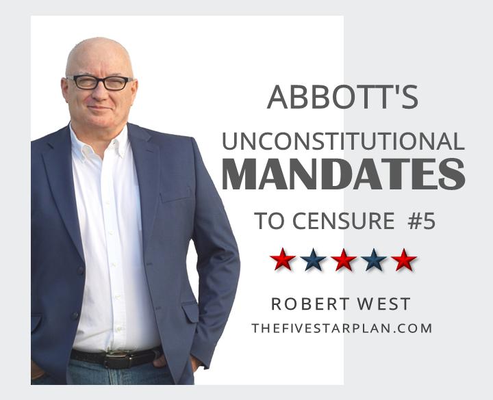 Abbott's Unconstitutional Mandates to Censure Part 5