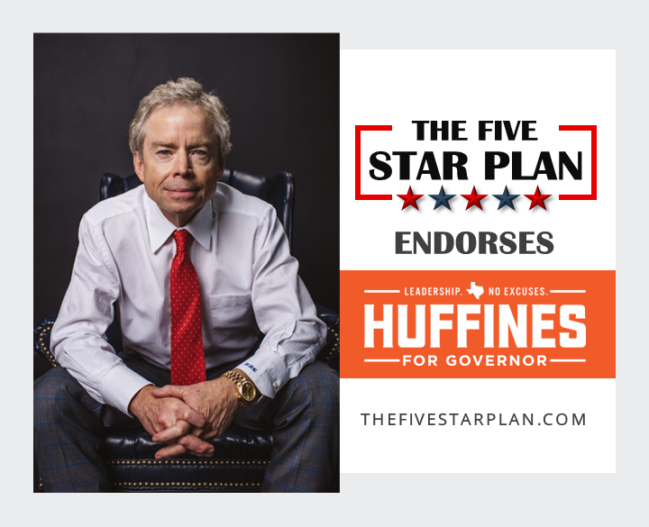 The Five Star Plan Endorses Don Huffines for Governor