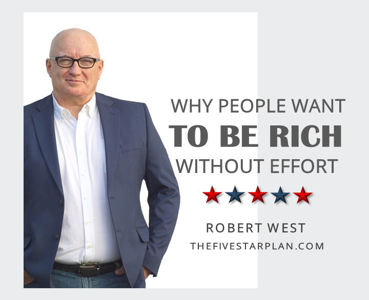 Why People Want To Be Rich Without Effort