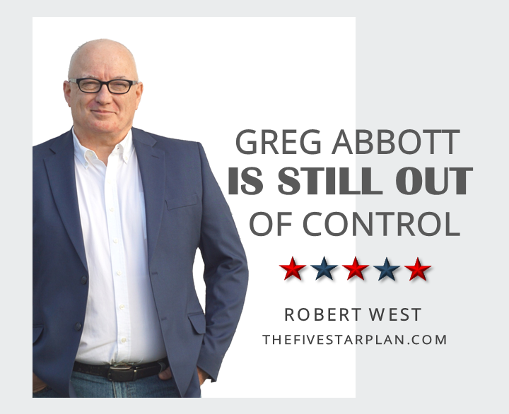 Greg Abbott is Still Out of Control