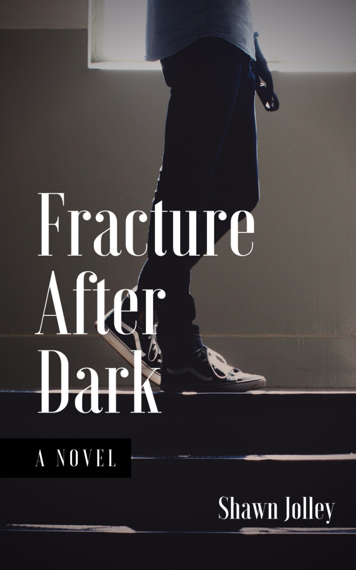 Fracture After Dark by Shawn Jolley