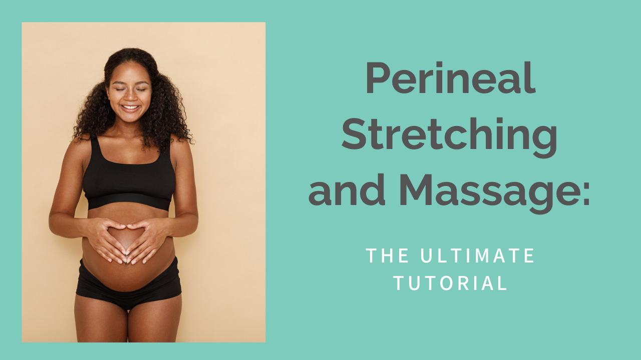 Perineal massage stretching childbirth preparation tutorial