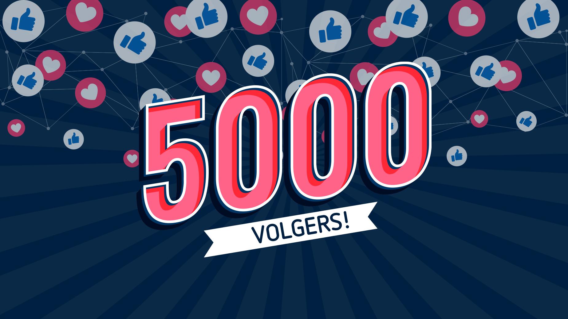 5.000 VOLGERS OP FACEBOOK