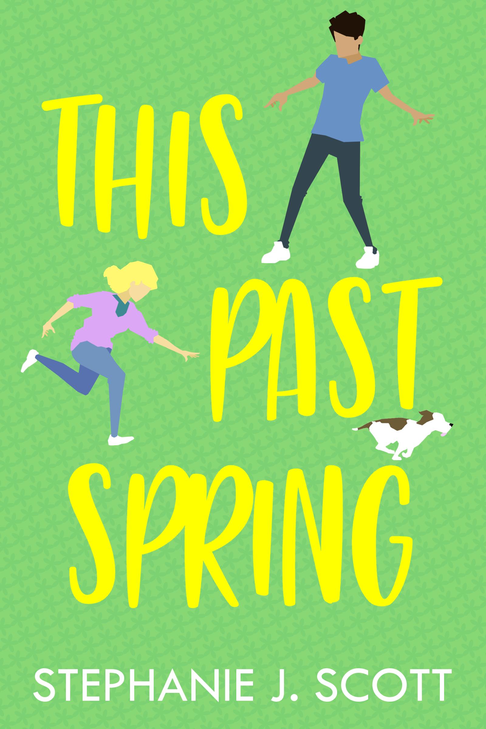 This Past Spring by Stephanie J. Scott