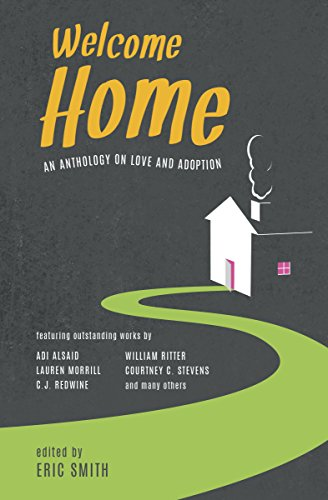 Welcome Home: An Anthology On Love and Adoption