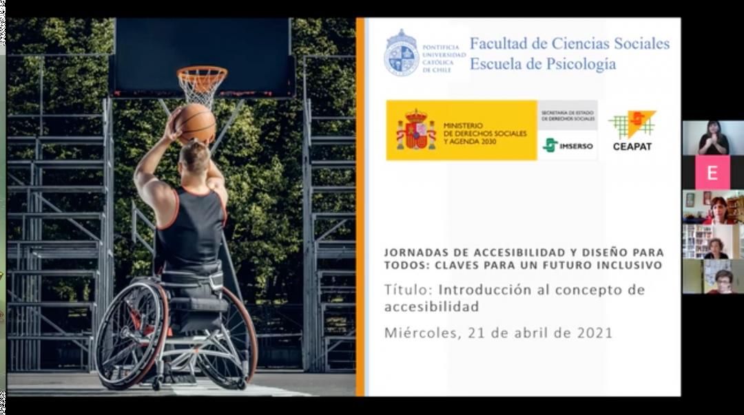 """fotografía de una presentación en linea en donde la portada es una persona usuaria de silla de ruedas jugando baloncesto, junto al texto """"JornadasdeAccesibilidady diseño para todos: claves para un futuro inclusivo. Título: Introducción al concepto de accesibilidad. Miércoles, 21 de abril de 2021""""."""