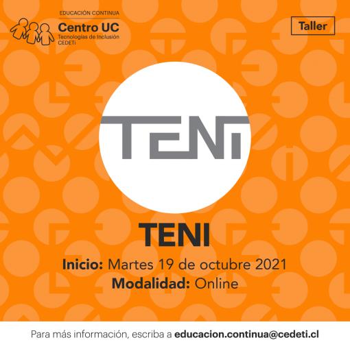 gráfica de color naranjo con el logo de TENI junto al texto: Taller TENI. Inicio: Martes 19 de octubre 2021. Modalidad: Online. Para más información, escriba a educacion.continua@cedeti.cl