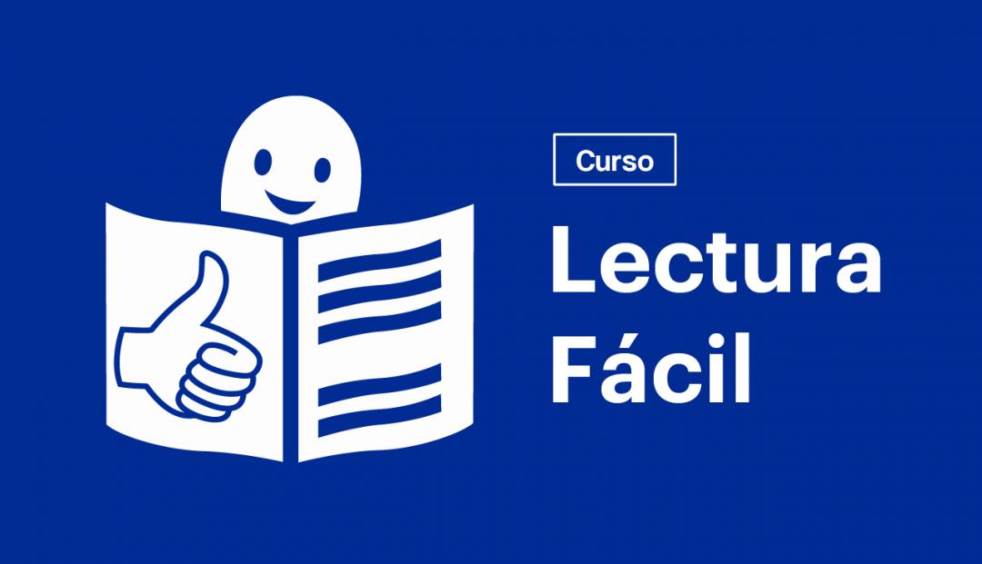"""Gráfica azul con blanco con una persona leyendo y asintiendo con la mano, junto al texto """"Curso: lectura Fácil"""""""