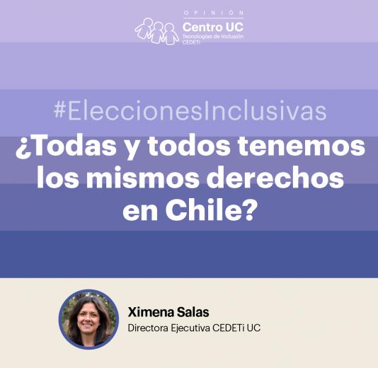 """gráfica de color morado con el logo de CEDETi Opinión junto al texto """"#Eleccionesinclusivas ¿Todas y todos tenemos los mismos derechos en Chile? Ximena Salas - Directora Ejecutiva CEDETi UC"""""""