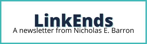 LinkEnds: A newsletter from Nicholas E. Barron