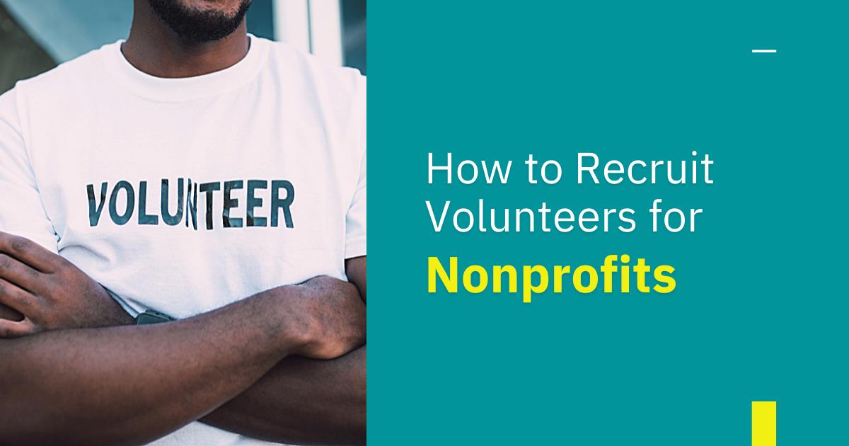 How to Recruit Volunteers for Nonprofit Organisations