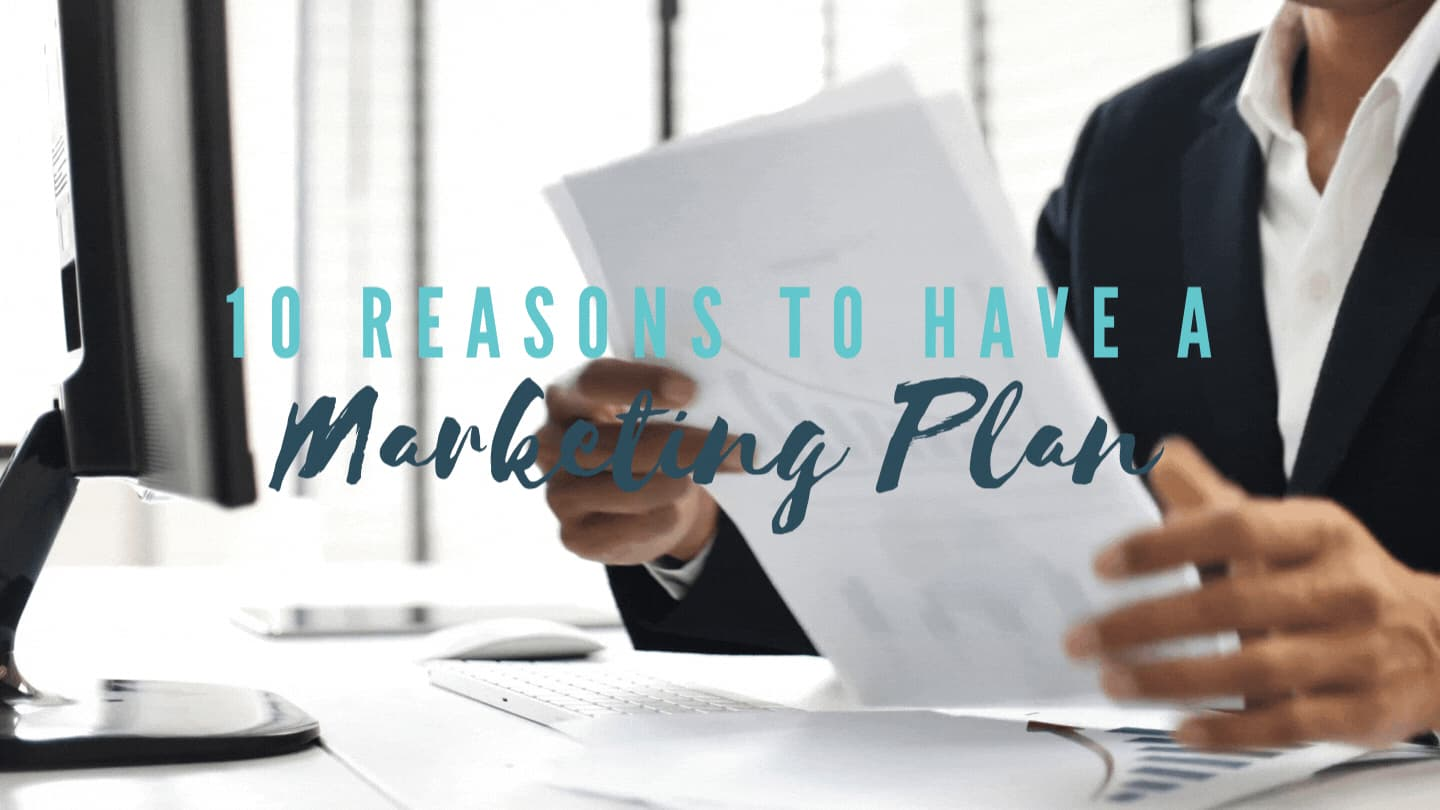 10 Reasons to have a Marketing Plan