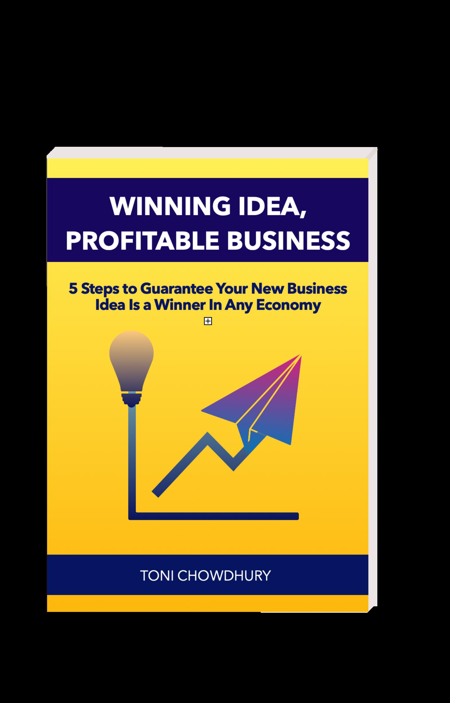 Ebook by Toni Chowdhury - Winning Idea, Profitable Business