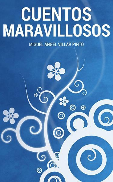 Cuentos maravillosos - Miguel Ángel Villar Pinto