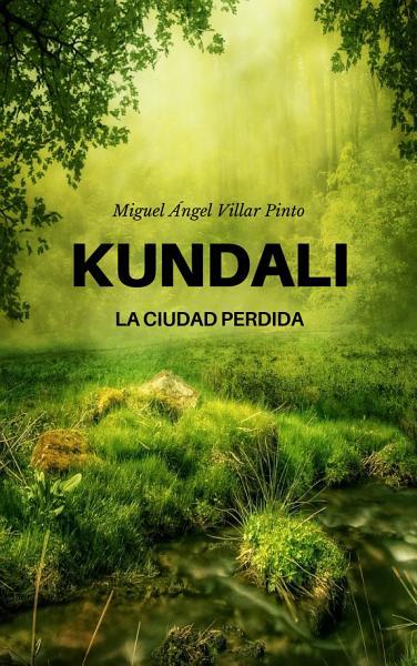 Kundali: La ciudad perdida - Miguel Ángel Villar Pinto