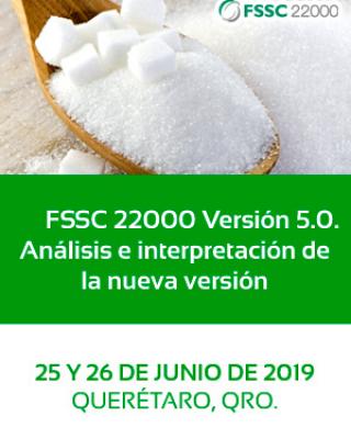 FSSC 22000 Versión 5.0. Análisis e interpretación de la nueva versión. 25 y 26 de Junio, Querétaro