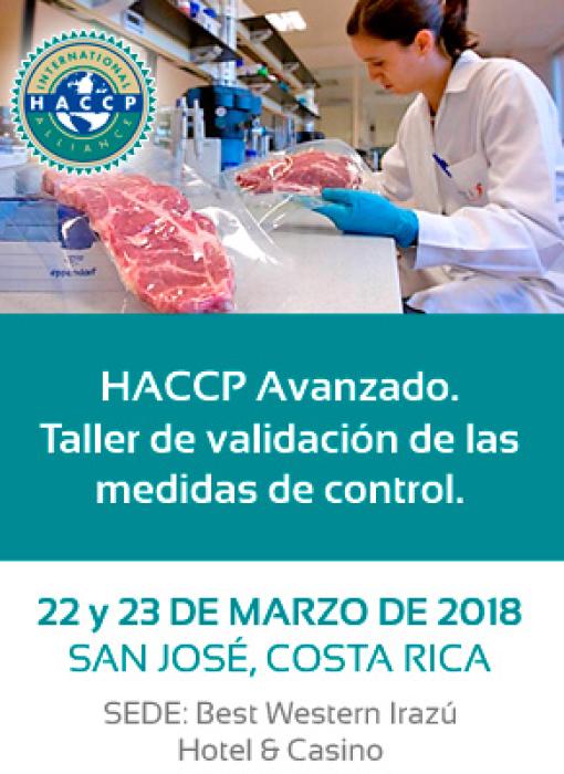 HACCP Avanzado. Taller de Validacion de las medidad de Control. 22 y 23 de Marzo de 2018, San José, Costa Rica