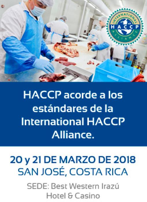 HACCP acorde a los principios de la International HACCP Alliance. 20 y 21 de Marzo de 2018. San José, Costa Rica