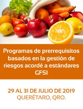 Programas de prerrequisitos basados en la gestión de riesgos acordé a estándares GFSI. 29 al 31 de Julio, Querétaro