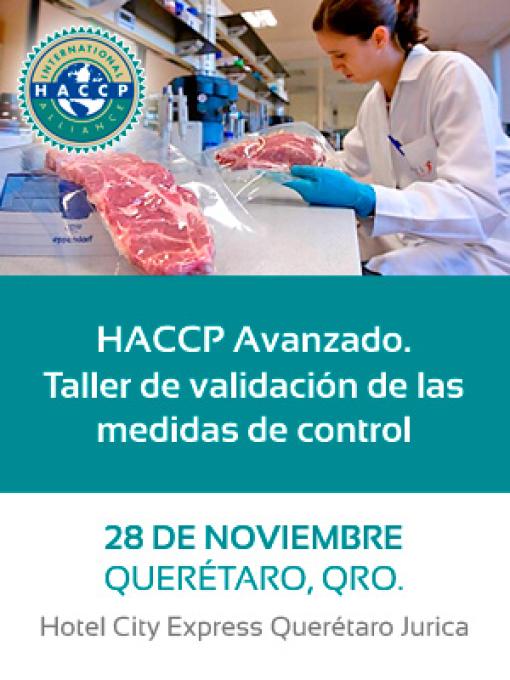 HACCP Avanzado. Taller de validación de las medidas de control, 28 de noviembre, Querétaro.