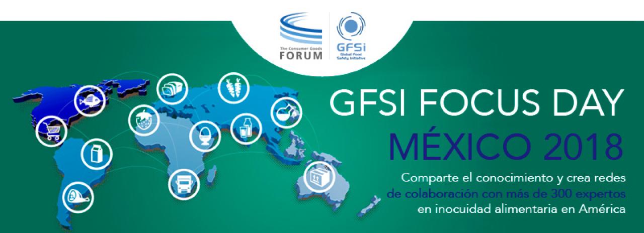 GFSI Focus Day México 2018. Comparte el conocimiento y crea redes de colaboración con más de 300 expertos en inocuidad alimentaria en América