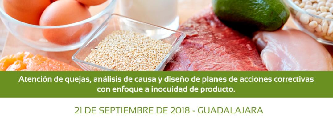 Atención de quejas, análisis de causa y diseño de planes de acciones correctivas con enfoque a inocuidad de producto. 21 de Septiembre de 2018. Guadalajara