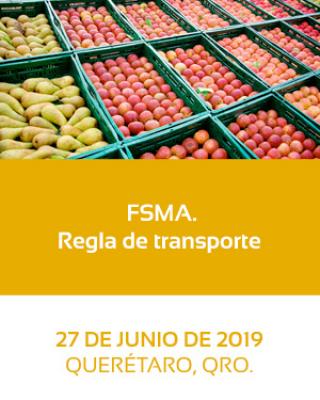FSMA. Regla de transporte. 27 de Junio, Querétaro