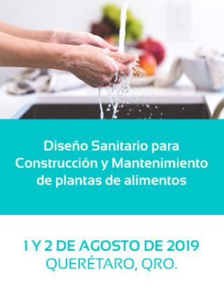 Diseño Sanitario para Construcción y Mantenimiento de plantas de alimentos. 1 y 2 de Agosto, Querétaro