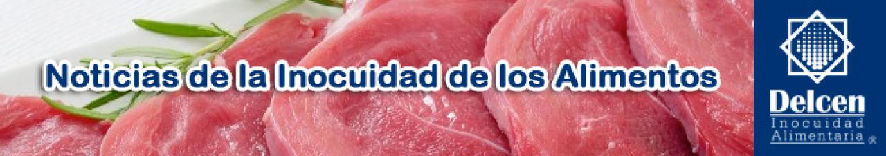Noticias de la Inocuidad de los Alimentos - Delcen Inocuidad Alimentaria