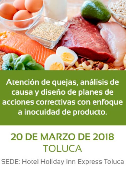 Atención de quejas, análisis de causa y diseño de planes de acciones correctivas con enfoque a inocuidad de producto. 20 de Marzo de 2018. Toluca, Estado de México