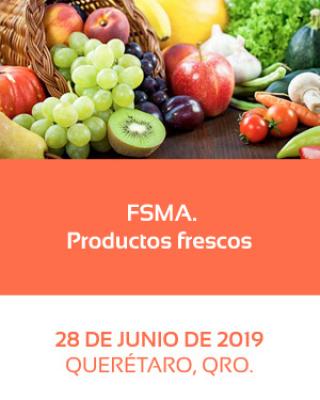 FSMA. Productos frescos. 28 de junio, Querétaro