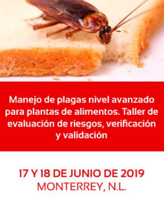 Manejo de plagas nivel avanzado para plantas de alimentos. Taller de evaluación de riesgos, verificación y validación.  17 y 18 de Junio, Monterrey