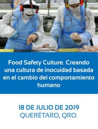Food Safety Culture. Creando una cultura de inocuidad basada en el cambio del comportamiento humano, 18 de Julio, Querétaro
