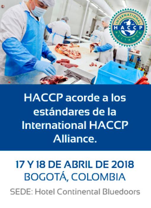 HACCP acorde a los principios de la International HACCP Alliance. 17 y 18 de Abril de 2018. Bogotá, Colombia