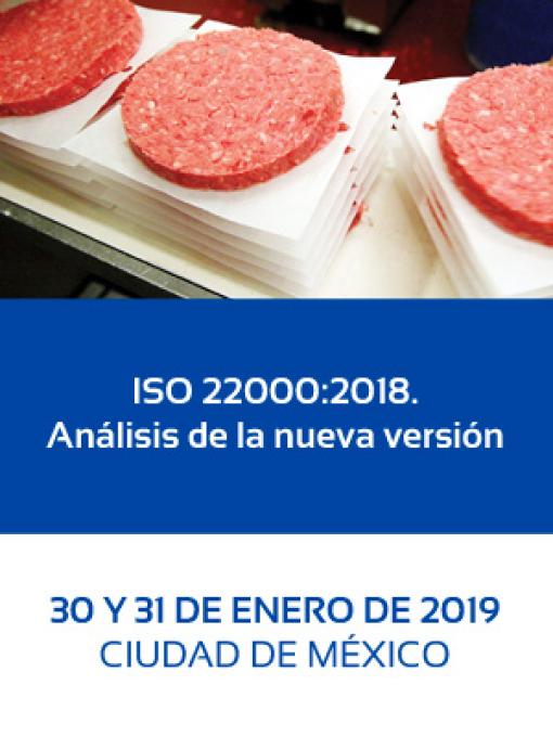 ISO 22000:2018. Análisis de la nueva versión. 30 y 31 de Enero de 2019. Ciudad de México.