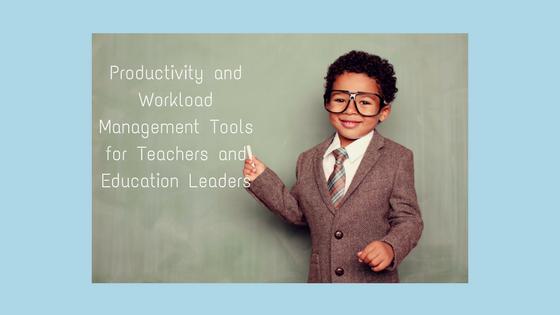 Productivity Managing Workload Teachers Leaders Education Goals