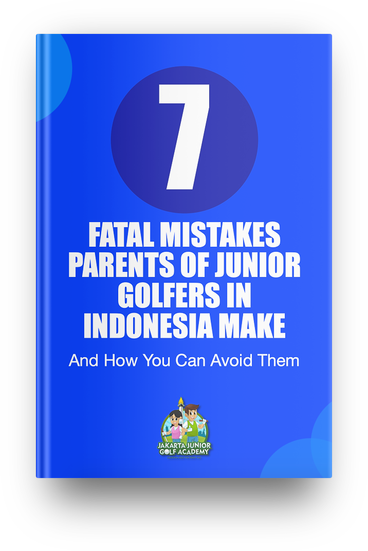 The 7 Fatal Mistakes Parents of Junior Golfers in Indonesia Make