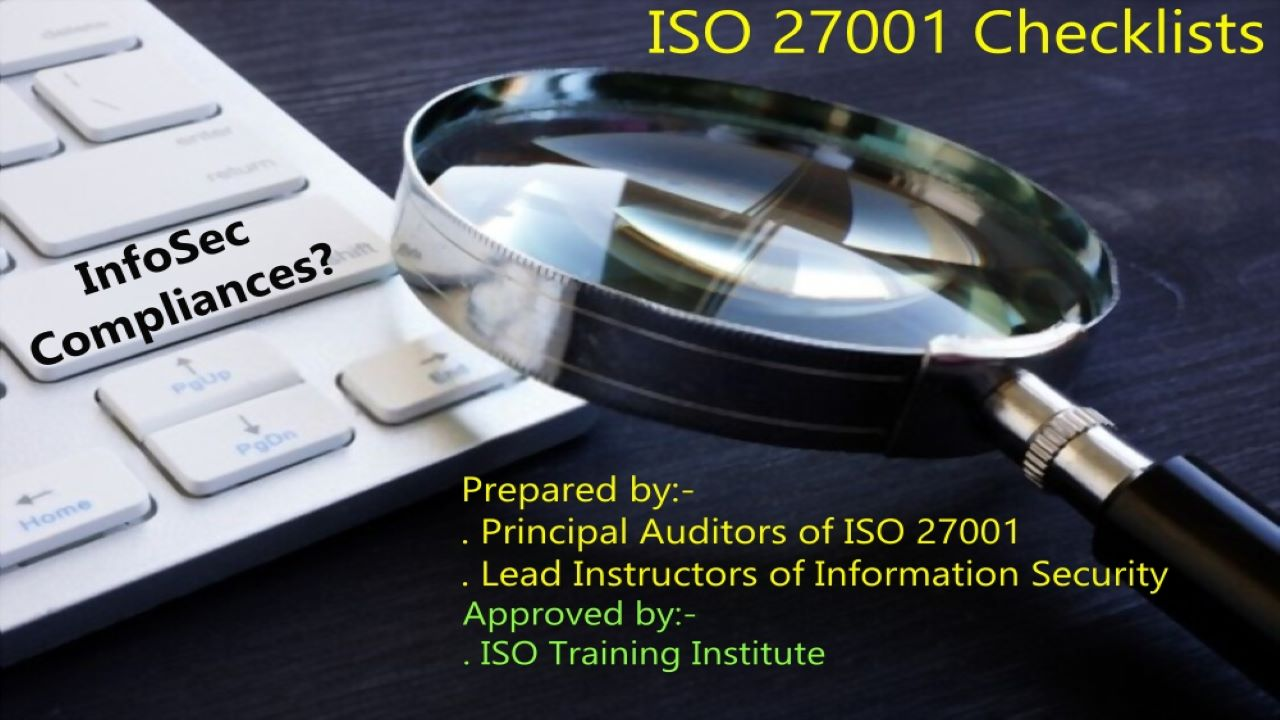 ISO 27001 Checklists are prepared by Information Security Principal Auditors and lead Instructions of ISO 27001