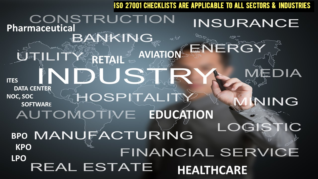 ISO 27001 Requirements applies to Information Security of all types of industries and business sectors