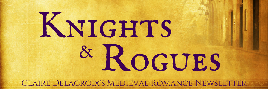 Sign up for Knights & Rogues, Claire Delacroix's monthly medieval romance newsletter