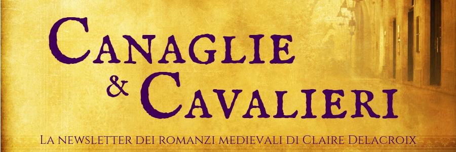 Canaglie&Cavalieri - La newsletter dei romanzi medievali di Claire Delacroix