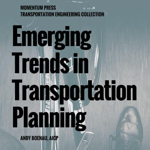 Emerging Trends in Transportation Planning - Andy Boenau, AICP