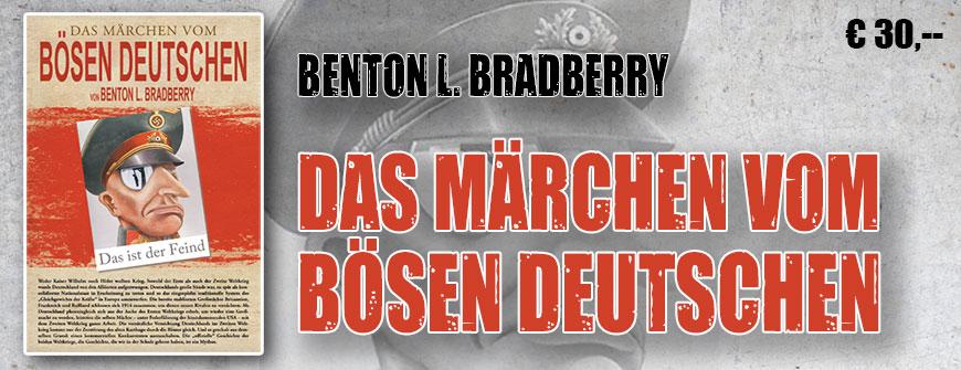 Unser Tipp: Das Märchen vom bösen Deutschen von Benton L. Bradberry