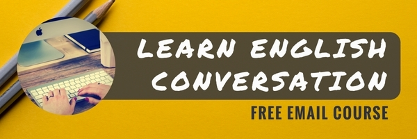 Learn English Conversation - FREE EMAIL COURSE