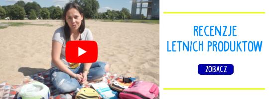 """RECENZJE LETNICH PRODUKTÃ""""W - ZOBACZ VIDEO"""