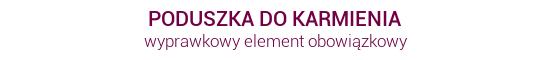 PODUSZKA DO KARMIENIA - wyprawkowy element obowiÄ…zkowy