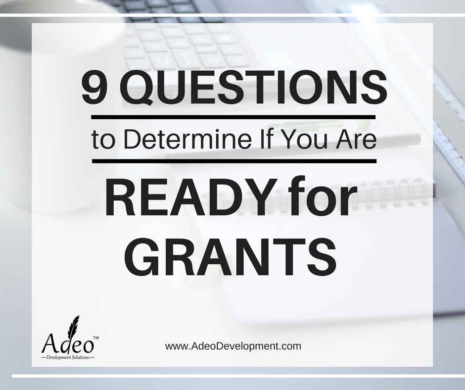 Are you ready for grants? Adeo Development Solutions LLC